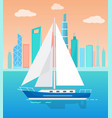 big sailboat with white sails on water near city vector image