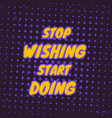 gym motivation quotes stop wishing start doing vector image vector image
