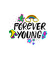 hand drawn forever young lettering vector image vector image