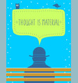 poster thought is material vector image vector image