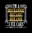 funny mechanic quote and saying vector image vector image