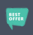 best offer in speech bubble vector image