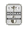 hookah exclusive club vintage label vector image vector image
