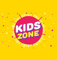 kids zone letter sign poster in yellow sun vector image vector image