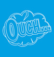 ouch comic text speech bubble icon outline style vector image