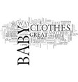 what do you do when baby outgrows his clothes vector image vector image