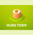 ikura toshi isometric icon isolated on color vector image vector image