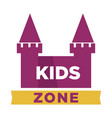 kids zone logotype with fairy castle with towers vector image vector image