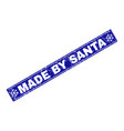 made by santa scratched rectangle stamp seal with vector image vector image