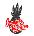 summer vacation lettering phrase with pineapple vector image vector image