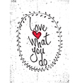 Quote Love what you do vector image