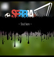 serbia with a soccer ball and gate vector image