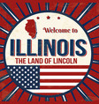 welcome to illinois vintage grunge poster vector image vector image