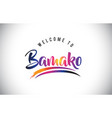 bamako welcome to message in purple vibrant vector image