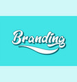 branding hand written word text for typography vector image