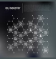oil industry concept in honeycombs vector image