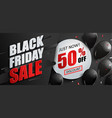sale banner for black friday with balloons vector image vector image
