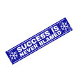 success is never blamed grunge rectangle stamp vector image vector image