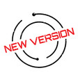 new version rubber stamp vector image