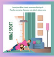 mother and daughter engaged fitness home interior vector image vector image