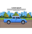 pickup truck blue vehicle on road over city vector image vector image