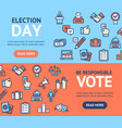 election signs banner horizontal set with color vector image