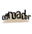 offroader grunge lettering vector image vector image