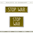signboard with slogan against the war stop war vector image vector image