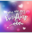 you are my everything - calligraphy for vector image vector image