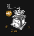 coffee grinder coffee shop concept vector image