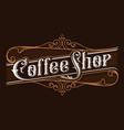 coffee shop vintage lettering vector image vector image
