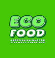 green emblem eco food with modern font vector image vector image