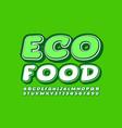 green emblem eco food with modern font vector image