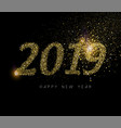 happy new year 2019 gold glitter dust holiday card vector image vector image