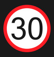 maximum speed limit 30 sign flat icon vector image vector image