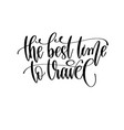 best time to travel - travel lettering vector image vector image