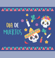 day dead skulls hat flowers candles cactus vector image vector image