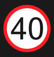 maximum speed limit 40 sign flat icon vector image vector image