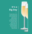 big day poster two wineglasses with fizzy drinks vector image