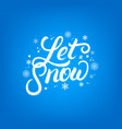 let it show hand written lettering vector image vector image