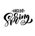 calligraphy lettering phrase hello spring vector image vector image