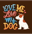 love my dog lettering 01 vector image vector image