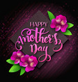 hand drawn mothers day lettering vector image vector image