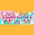 happy easter banner with flowers eggs and vector image vector image