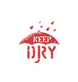 grunge keep dry stamp isolate on white background vector image vector image