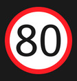 maximum speed limit 80 sign flat icon vector image vector image