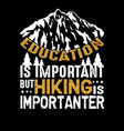 hiking quote and saying best for graphic goods vector image vector image