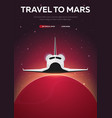 travel to mars astronomical galaxy space vector image vector image