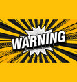 warning font expression pop art comic speech vector image