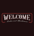 vintage lettering welcome vector image vector image